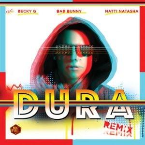 Daddy Yankee Bad Bunny Becky G Natti Natasha Dura