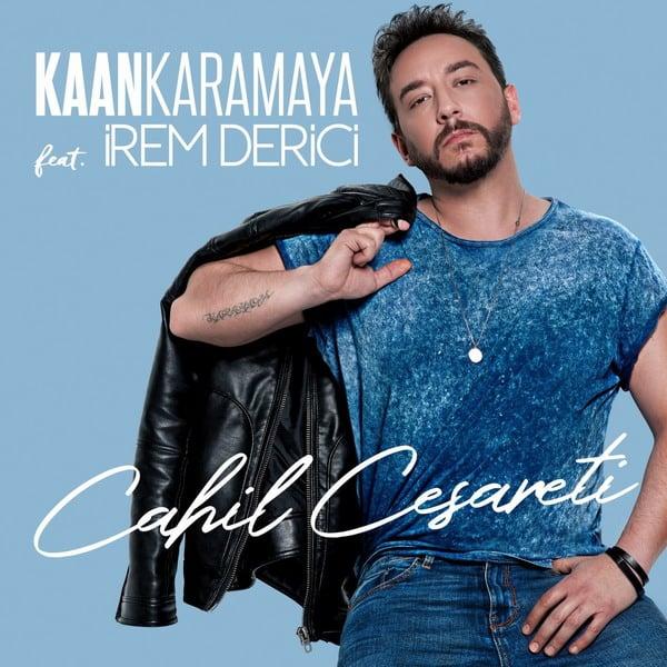 دانلود آهنگ Kaan Karamaya و Irem Derici به نام Cahil Cesareti