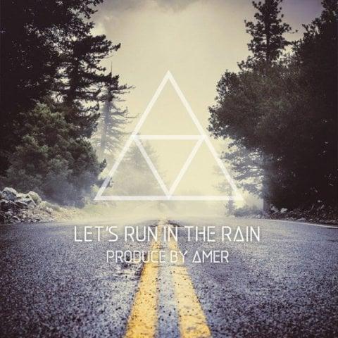 دانلود ریمیکس Amer به نام Lets Run In The Rain