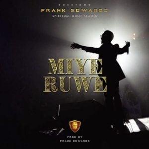 دانلود آهنگFrank Edwards به نامMiye Ruwe