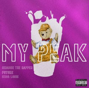 Download New Music My Peak & King Louie – Chance The Rapper