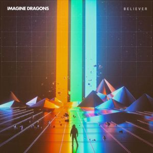 Download New Music By Imagine Dragons - Believer