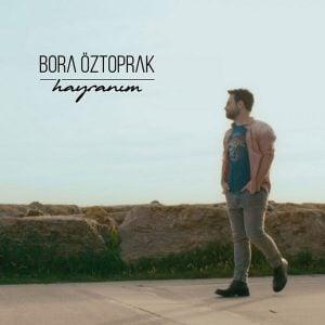 Download New Music Bora Öztoprak Hayranım
