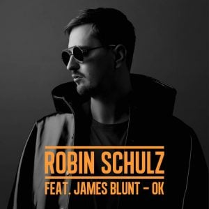 Download New Song By James Blunt ft Robin Schulz - OK