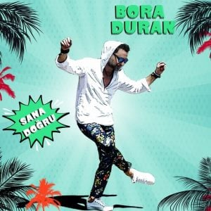 Download New Music Bora Duran Sana Doğru