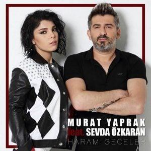 Download New Music Murat Yaprak Sevda Özkaran Haram Geceler