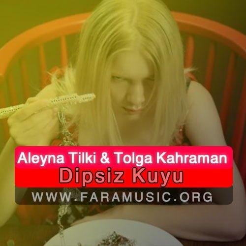 دانلود آهنگ ترکی Aleyna Tilki و Tolga Kahraman به نام Dipsiz Kuyu