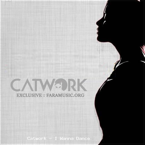 دانلود آهنگ Catwork به نام I Wanna Dance