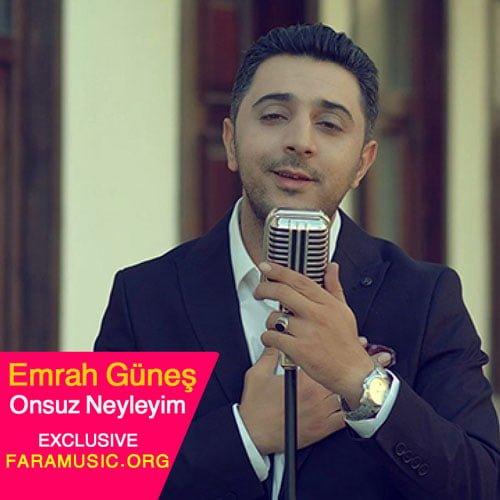 دانلود آهنگ ترکی Emrah Güneş به نام Onsuz Neyleyim