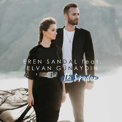 دانلود آهنگ ترکی Eren Sandal و Elvan Gunaydın به نام Iki Sıradan