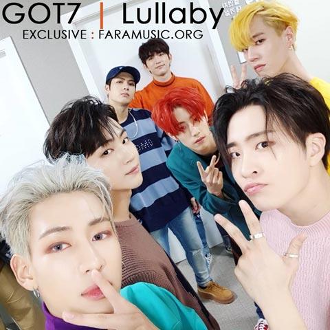دانلود آهنگ کره ای GOT7 به نام Lullaby