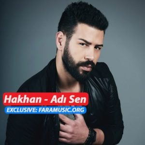 Download New Music Hakhan Adı Sen