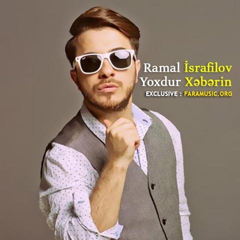 دانلود آهنگ آذری Ramal İsrafilov به نام Yoxdur Xəbərin