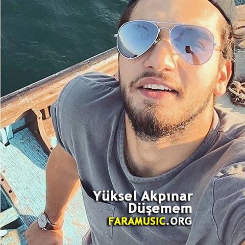 دانلود آهنگ ترکی Yüksel Akpınar به نام Düşemem