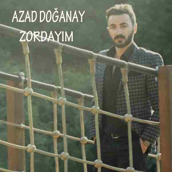 دانلود آهنگ ترکی Azad Doğanay به نام Zordayım