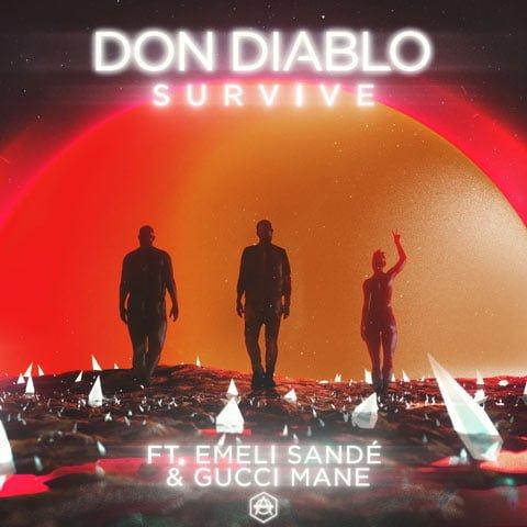 Don Diablo Emeli Sande Gucci Mane Survive