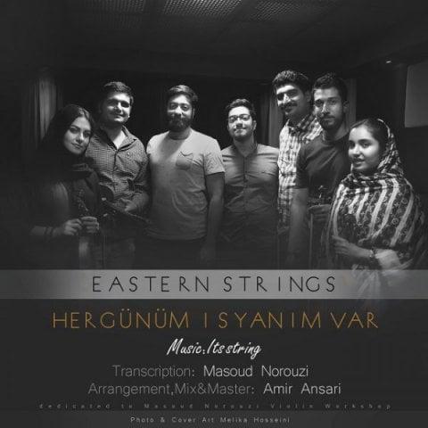 Eastern Strings Hergunum IsyanimVar