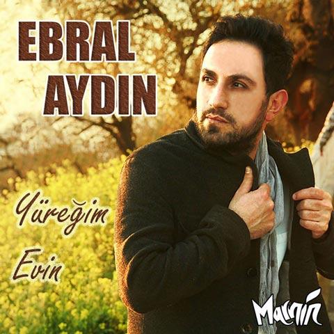 دانلود آهنگ ترکی Ebral Aydın به نام Yüreğim Evin