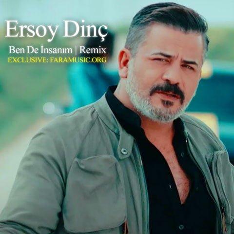 Download New Music Ersoy Dinç Ben De İnsanım