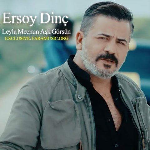 Download New Music Ersoy Dinç Leyla Mecnun Aşk Görsün