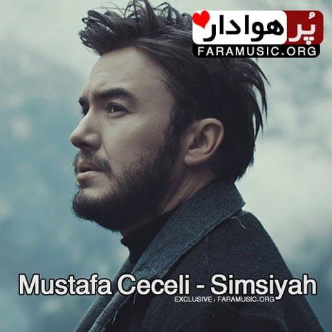 دانلود آهنگ ترکی Mustafa Ceceli به نام Simsiyah