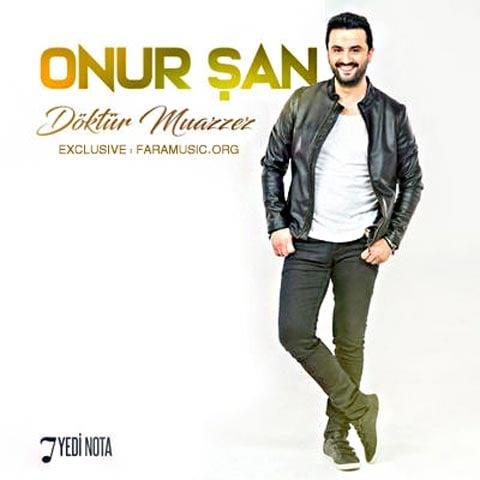 Download New Music Onur Şan Döktür Muazzez