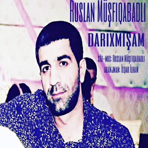 azari music Ruslan Müşfiqabadlı Darıxmışam