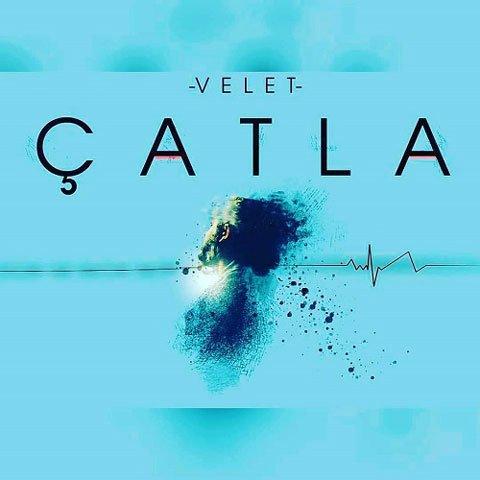 دانلود آهنگ ترکی Velet به نام Çatla