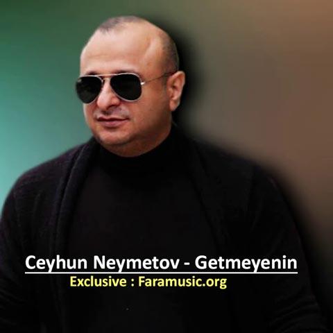 دانلود آهنگ آذری Ceyhun Neymetov به نام Getmeyenin
