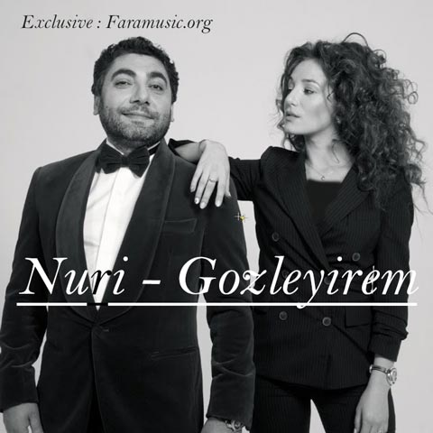Download New Music Nuri Gozleyirem