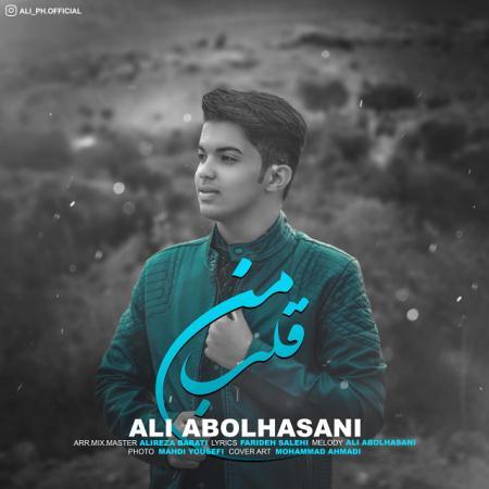 دانلود آهنگ علی ابولحسنی به نام قلب من