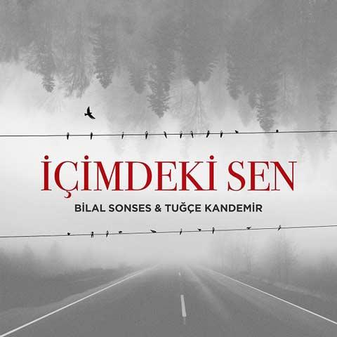 Download New Music Bilal Sonses Tugce Kandemir Icimdeki Sen