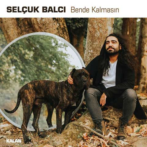 Download New Music Selcuk Balci Bende Kalmasin