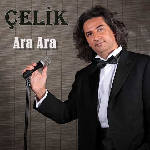 دانلود آهنگ ترکی Celik به نام Ara Ara