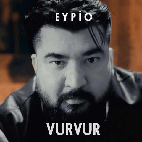 دانلود آهنگ ترکی Eypio به نام Vur Vur