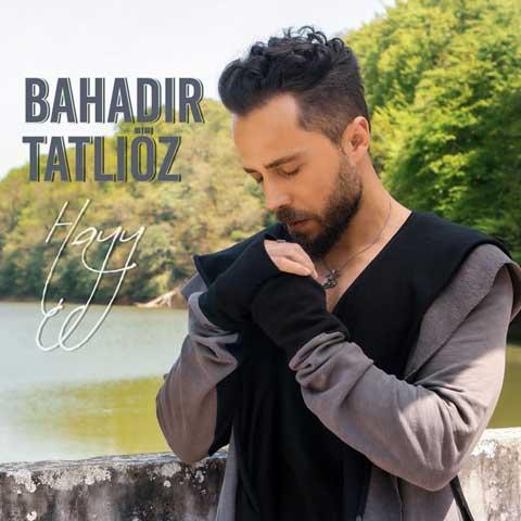 دانلود آهنگ ترکی Bahadir Tatlioz به نام Hayy