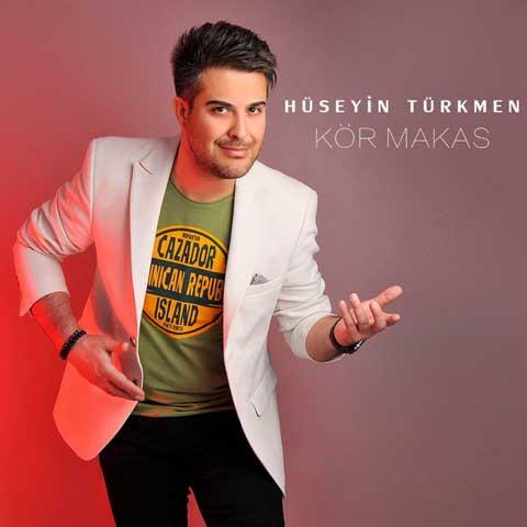دانلود آهنگ ترکی Huseyin Turkmen به نام Kor Makas
