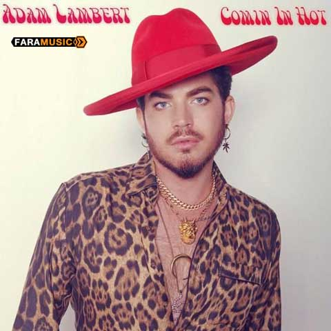 دانلود آهنگ Adam Lambert به نام Comin In Hot