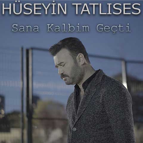 دانلود آهنگ ترکی Huseyin Tatlises به نام Sana Kalbim Gecti