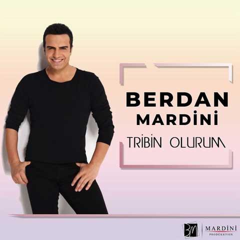 دانلود آهنگ ترکی Berdan Mardini به نام Tribin Olurum