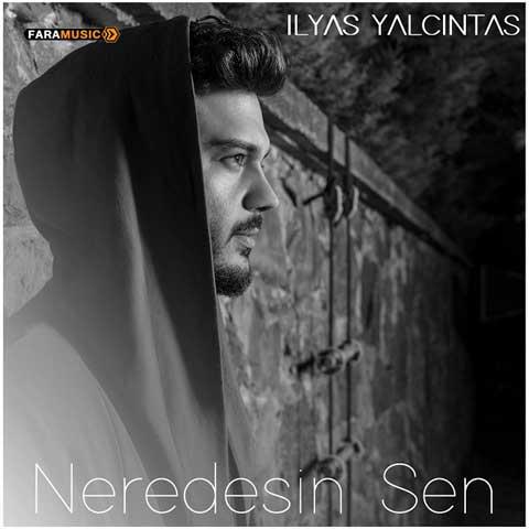دانلود آلبوم ترکی Ilyas Yalcintas به نام Neredesin Sen