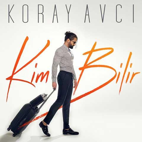 دانلود آهنگ ترکی Koray Avci به نام Kim Bilir