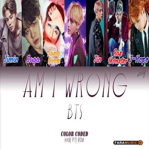 دانلود آهنگ کره ای Bts به نام Am I Wrong