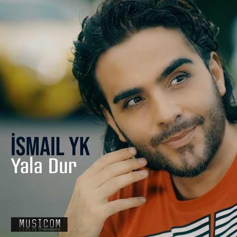 Ismail YK Yala Dur