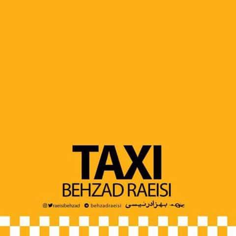 دانلود آهنگ بهزاد رئیسی به نام تاکسی