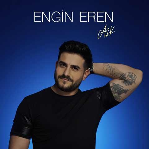 دانلود آهنگ ترکی Engin Eren به نام Aşk