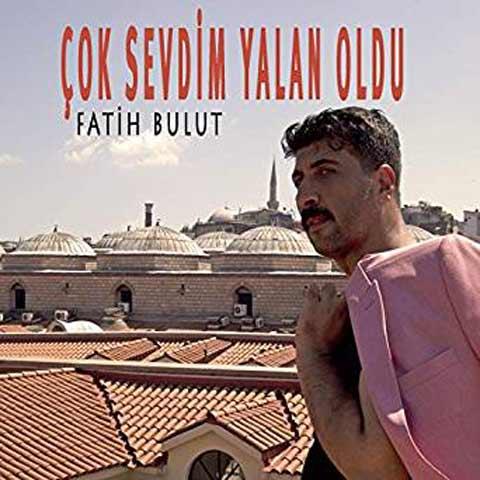 دانلود آهنگ ترکی Fatih Bulut به نام Çok Sevdim Yalan Oldu