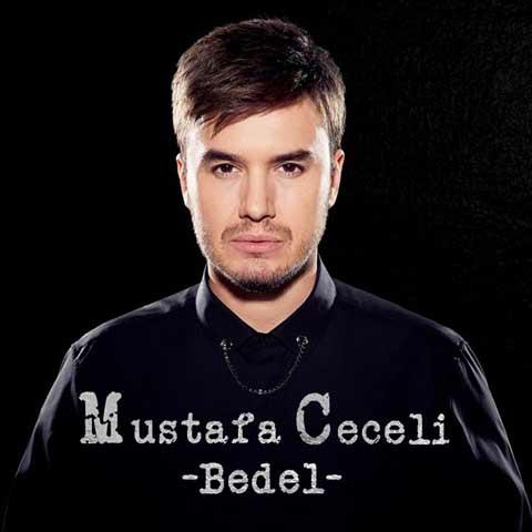 دانلود آهنگ ترکی Mustafa Ceceli به نام Bedel