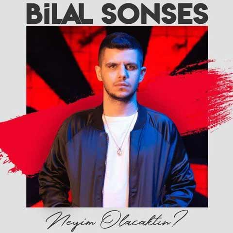 دانلود آهنگ ترکی Bilal Sonses به نام Neyim Olacaktin