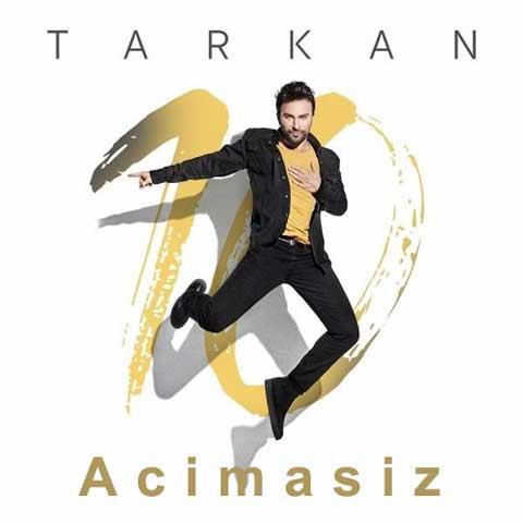 دانلود آهنگ ترکی Tarkan به نام Acimasiz